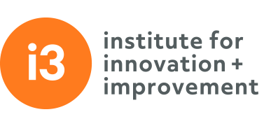 i3 | institute for innovation + improvement